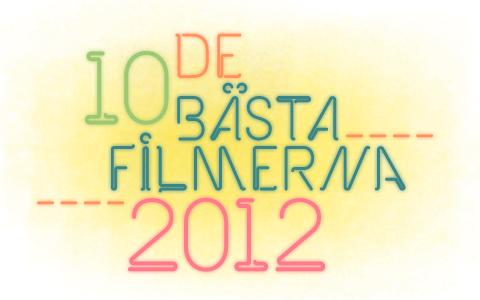 De 10 bästa filmerna 2012