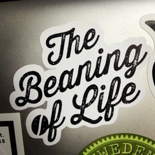 The Beaning of Life - sticker